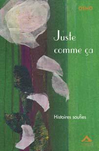 Juste Comme Ca ; Histoires Soufies