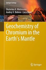 Geochemistry of Chromium in the Earth´s Mantle  - Andrey V. Bobrov - Ekaterina A. Matrosova - Luca Bindi