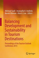 Balancing Development and Sustainability in Tourism Destinations  - Norain Othman - Akhmad Saufi - Akhmad Lew - Alan A. Lew - Imanuella R. Andilolo