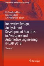 Innovative Design, Analysis and Development Practices in Aerospace and Automotive Engineering (I-DAD 2018)  - U. Chandrasekhar - Lung-Jieh Yang - S. Gowthaman
