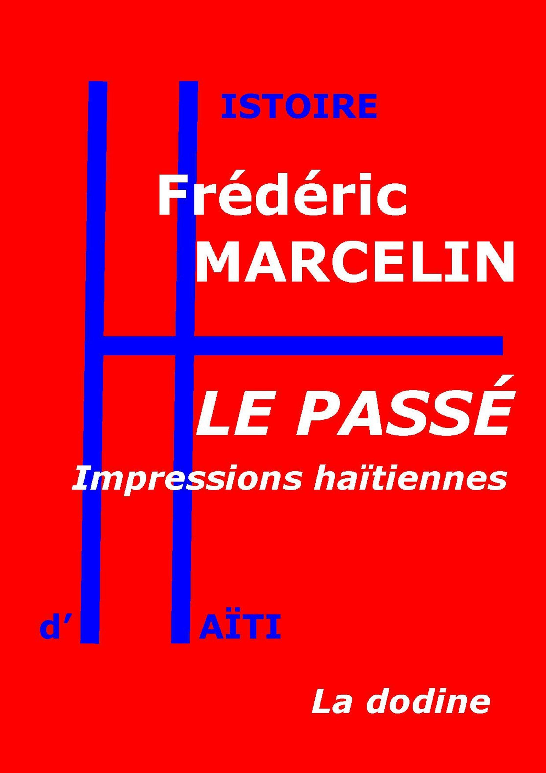 Le Passé - Impressions haïtiennes  - Frédéric Marcelin