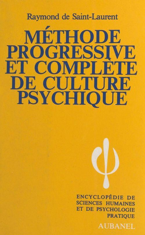 Méthode progressive et complète de culture psychique