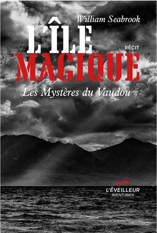 L'ILE MAGIQUE  -  LES MYSTERES DU VAUDOU
