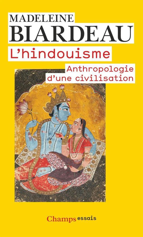 L'hindouisme ; anthropologie d'une civilisation