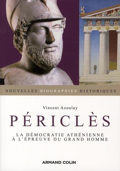 Périclès ; la démocratie athénienne à l'épreuve du grand homme