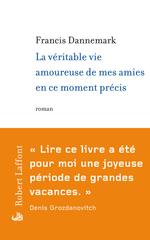 Vente Livre Numérique : La véritable vie amoureuse de mes amies en ce moment précis  - Francis DANNEMARK