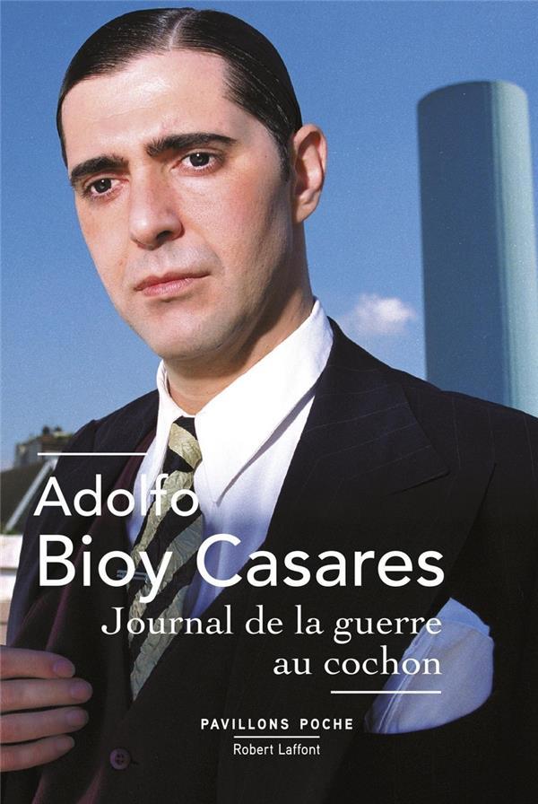 JOURNAL DE LA GUERRE AU COCHON BIOY CASARES, ADOLFO