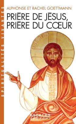 PRIERE DE JESUS, PRIERE DU COEUR (EDITION 2008)