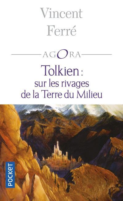 Tolkien ; sur les rivages de la terre du milieu