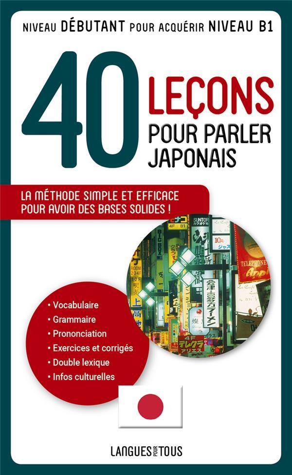 40 leçons pour parler japonais ; le japonais pour tous