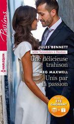 Vente Livre Numérique : Une délicieuse trahison - Unis par la passion  - Jules Bennett - Meg Maxwell