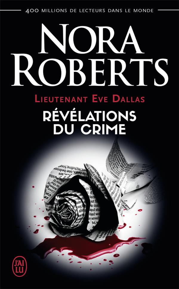 Lieutenant Eve Dallas T.45 ; révélations du crime