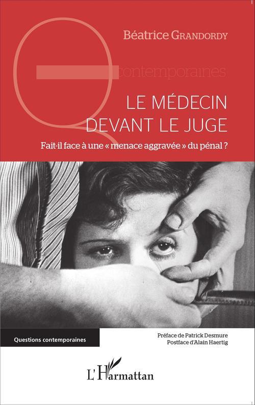 Medecin Devant Le Juge Fait Il Face A Une Menace Aggravee Du Penal