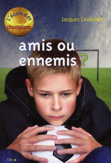 L'école des champions t.3 ; amis ou ennemis ?