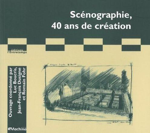 Scenographie, 40 Ans De Creation
