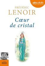 Vente AudioBook : Coeur de cristal  - Frédéric Lenoir