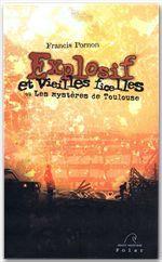 Explosif et vieilles ficelles ou les mystères de Toulouse