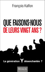 Que faisons-nous de leurs vingt ans ?  - Francois Kalfon