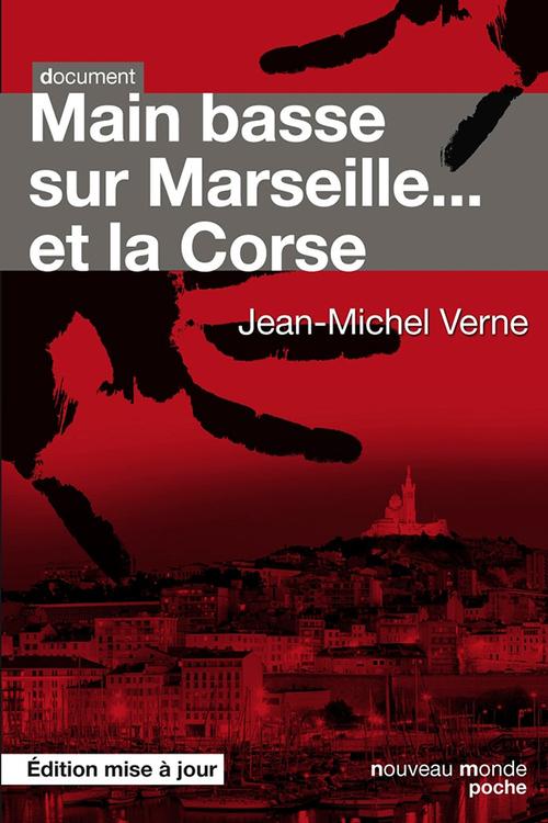 Main basse sur Marseille... et la Corse  - Jean-Michel Verne