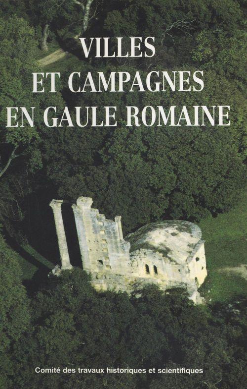 Villes et campagnes en gaulle romaine actes des congres 120? aix