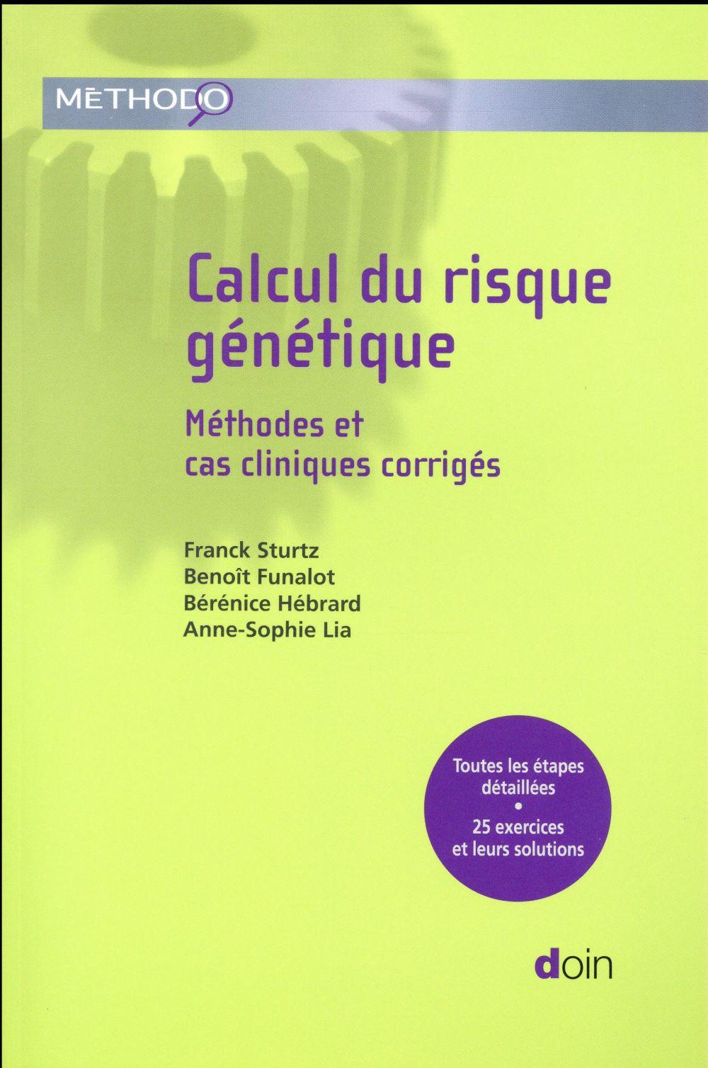 Calcul du risque génétique ; méthodes et cas cliniques corrigés
