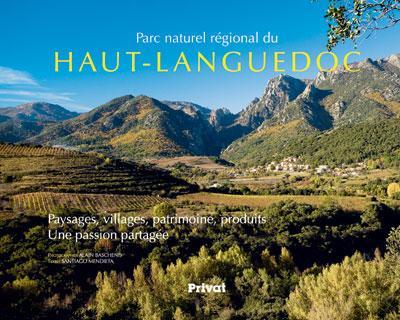 Parc naturel régional Haut-Languedoc ; paysages, villages, patrimoine, produits ; une passion partagée