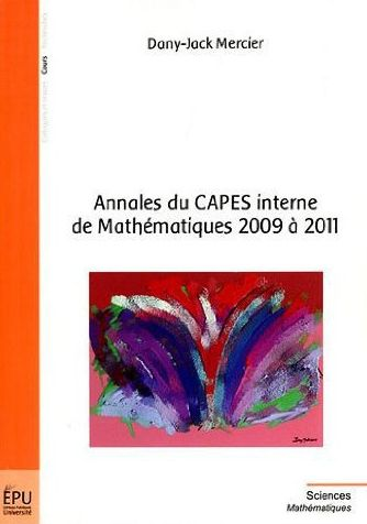 annales du capes interne de mathematiques 2009 a 2011