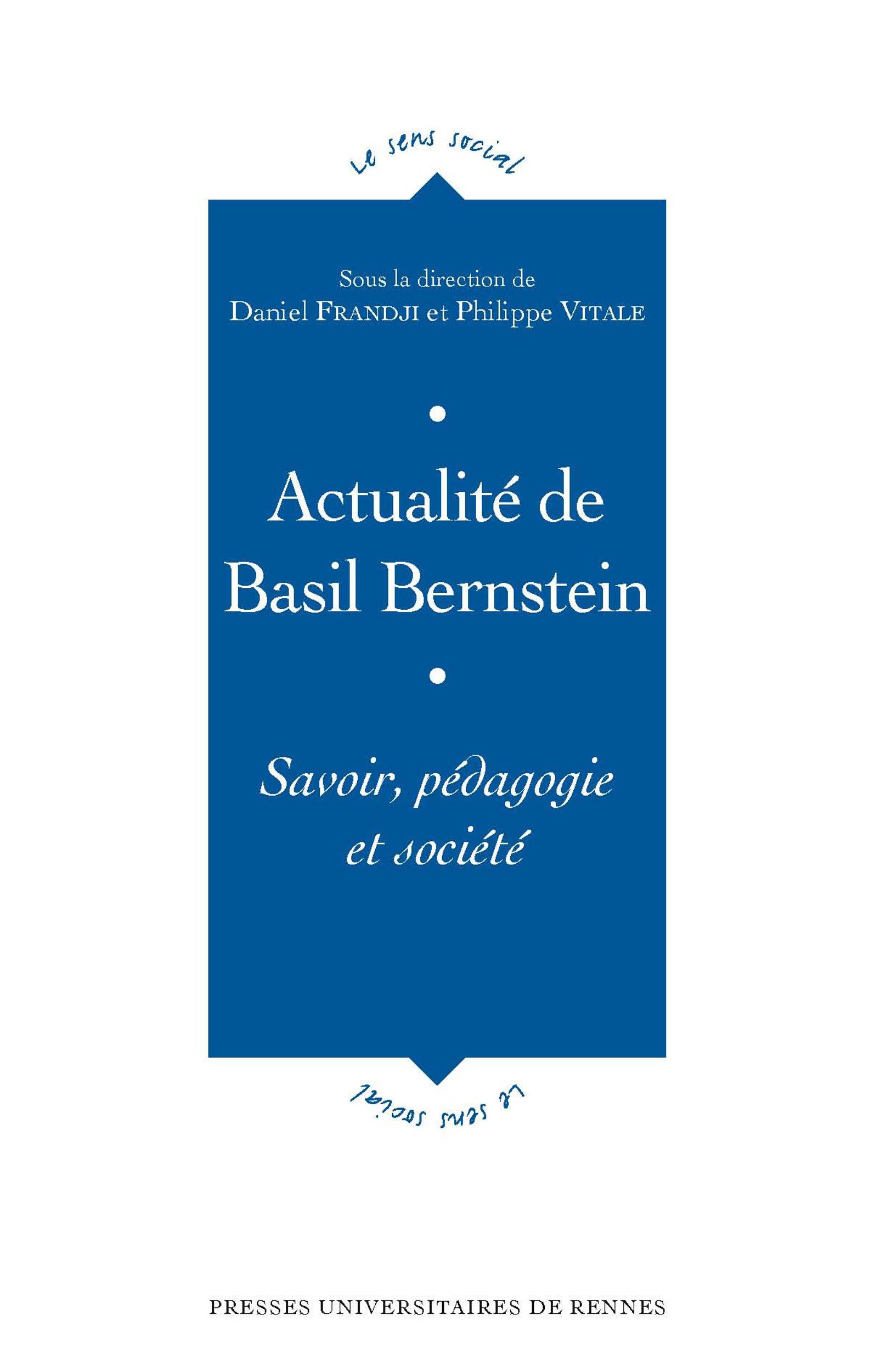 Actualité de Basil Bernstein  - Philippe Vitale  - Daniel Frandji