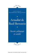 Actualité de Basil Bernstein  - Daniel Frandji - Philippe Vitale