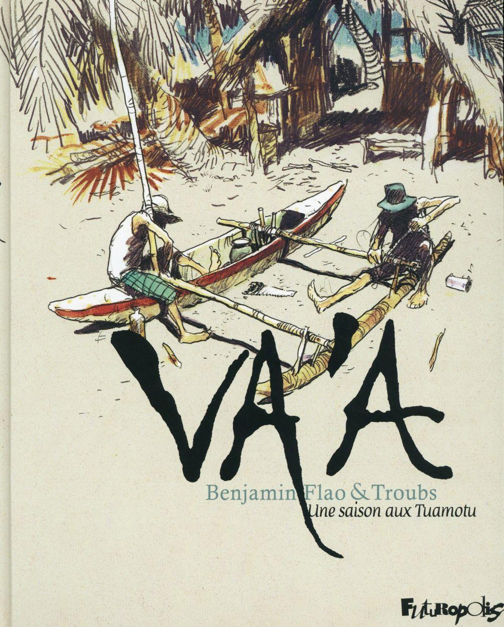 Va'a ; une saison aux Tuamotu