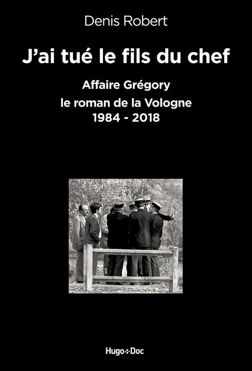 J'ai tué le fils du chef et je l'ai mis dans la vologne ; 1984-2018 ; anthologie de l'affaire Grégory