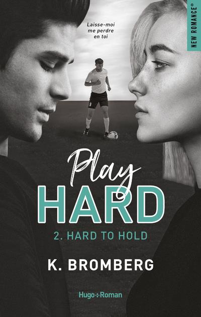 Play hard T.2 ; hard to hold