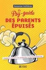 Le psy-guide des parents épuisés