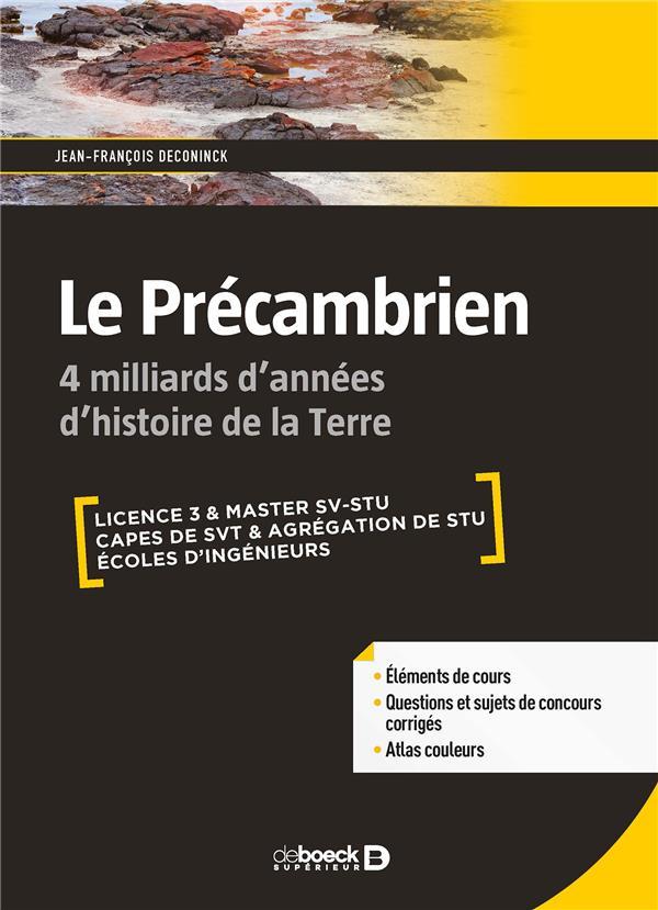 Le Precambrien ; 4 Milliards D'Annees D'Histoire De La Terre ; Licence 3 & Master Sv-Stu, Capes Et De Svt & Agregation De Stu, Ecoles D'Ingenieurs