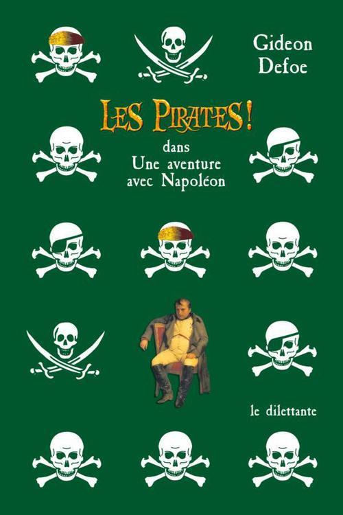 Les pirates ! ; dans une aventure avec Napoléon