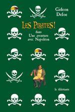 Les Pirates! dans: une aventure avec Napoléon  - Gideon Defoe