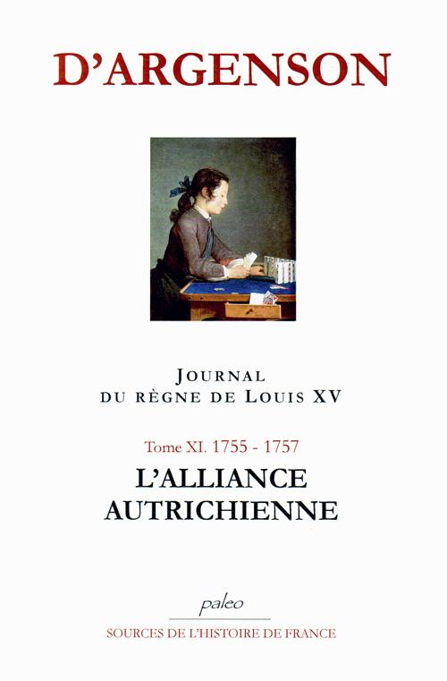 Journal du règne de Louis XV t.11 (1755-1757) ; l'alliance autrichienne