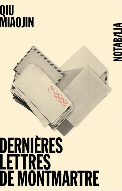 Dernières lettres de Montmartre  - Qui Miaojin  - Qiu Miaojin