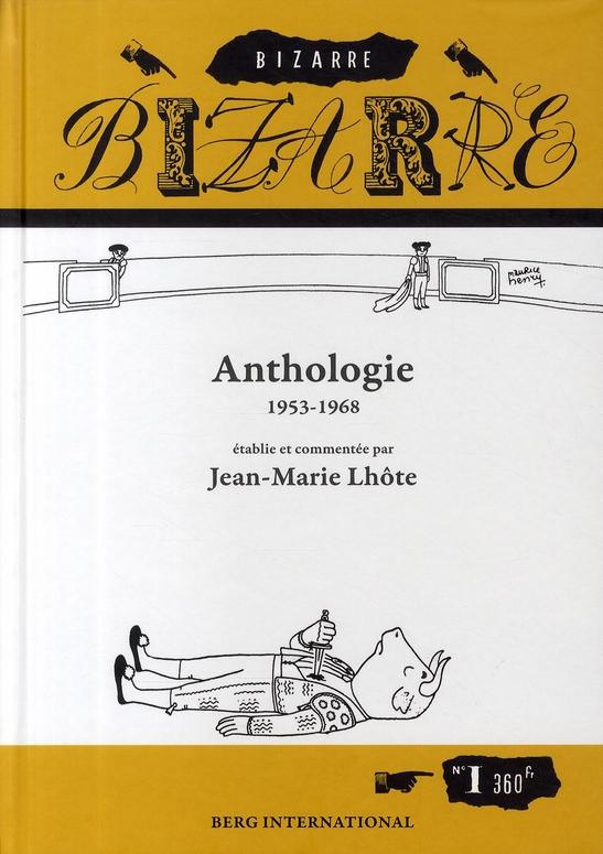 Revue Bizarre ; anthologie