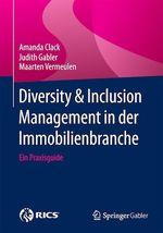 Diversity & Inclusion Management in der Immobilienbranche  - Judith Gabler - Amanda Clack - Maarten Vermeulen