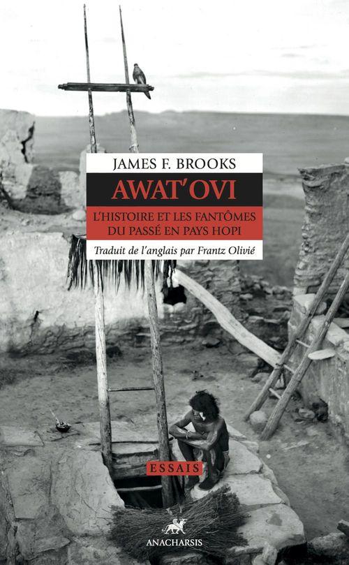 Awat'ovi ; l'histoire et les fantômes du passé en pays Hopi