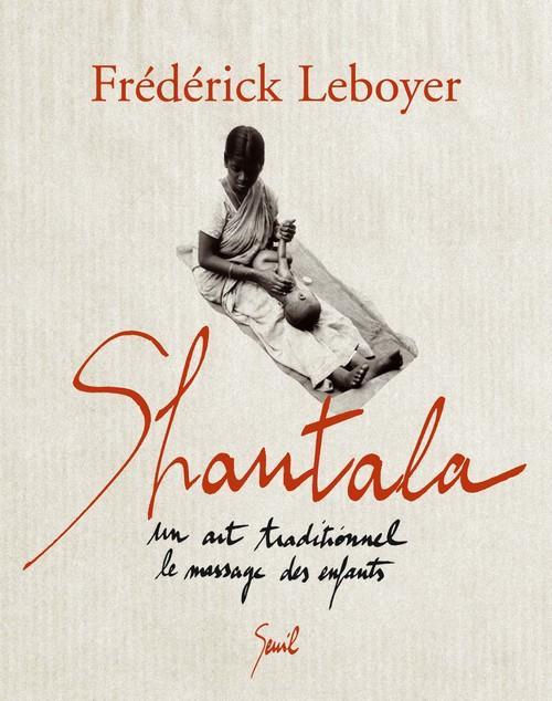 Shantala ; un art traditionnel : le massage des enfants