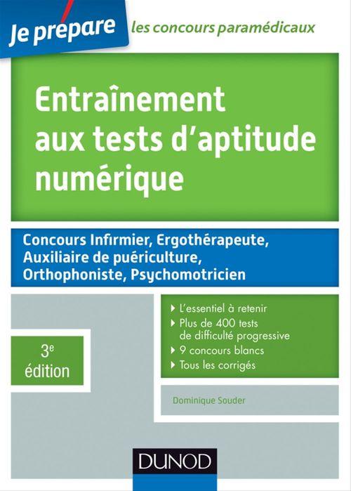 Je prépare ; entraînement aux tests d'aptitude numérique ; concours paramédicaux (3e édition)