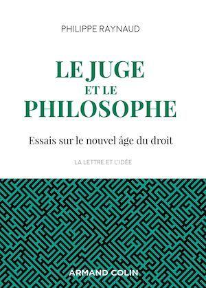 Le juge et le philosophe ; essais sur le nouvel âge du droit (2e édition)