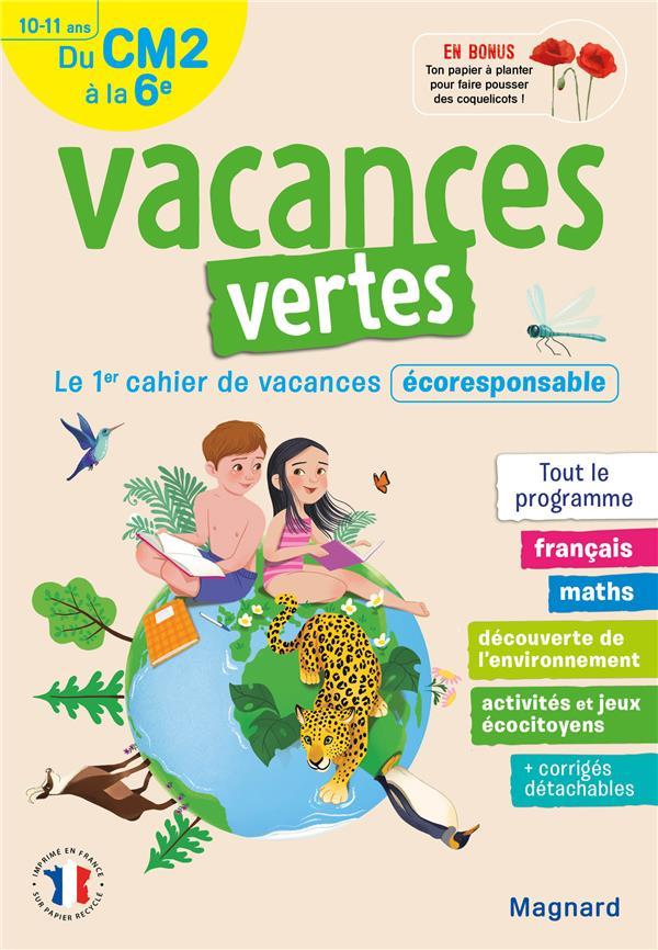 Vacances vertes ; du CM2 vers la 6e ; 10/11 ans ; le premier cahier de vacances éco-responsable