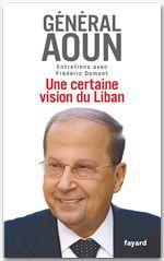 Une certaine vision du Liban  - Domont/Aoun  - Frédéric Domont  - Michel Aoun