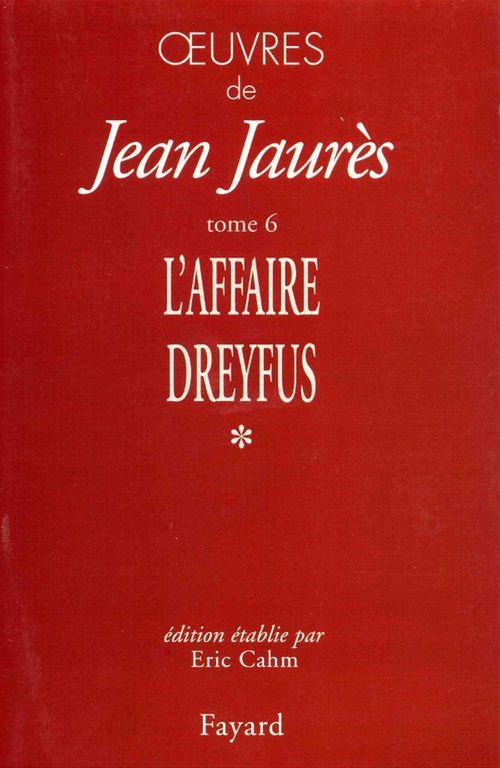 Oeuvres de Jean Jaurès t.6 ; l'affaire Dreyfus t.1