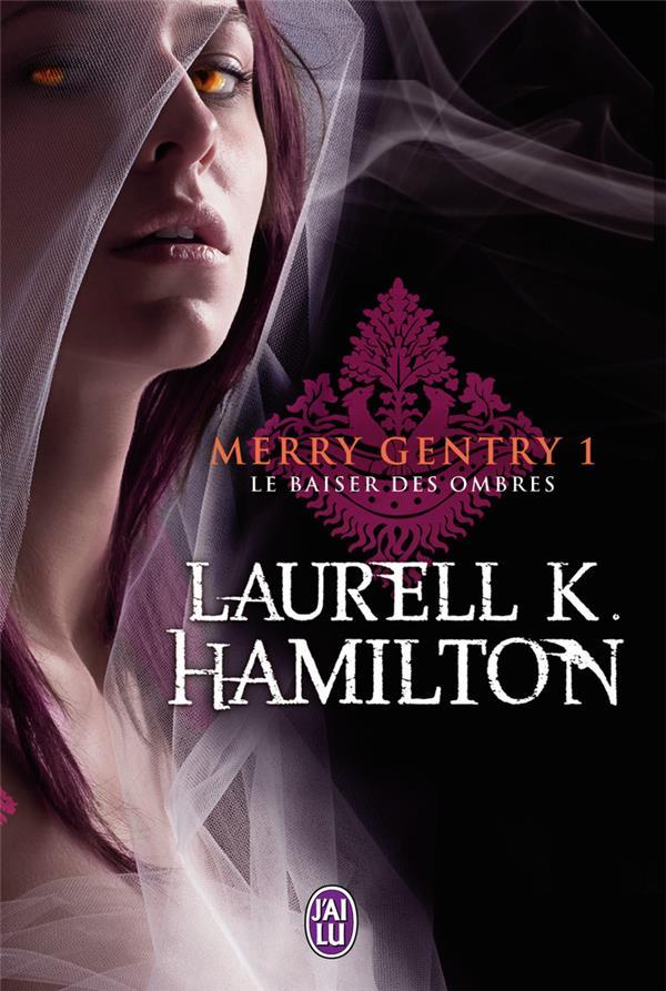 Merry Gentry T.1 ; le baiser des ombres