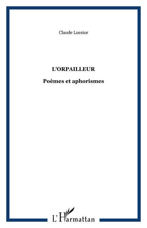 L'orpailleur - poemes et aphorismes