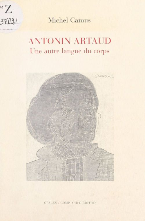 Antonin Artaud, une autre langue du corps